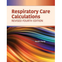 Respiratory Care Calculations Revised by David W. Chang, 9781284196139