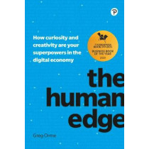 The Human Edge: How curiosity and creativity are your superpowers in the digital economy by Greg Orme, 9781292267883