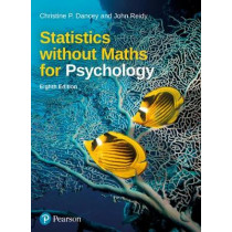 Statistics without Maths for Psychology by Christine Dancey, 9781292276434