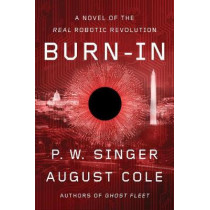 Burn-In: A Novel of the Real Robotic Revolution, 9781328637239