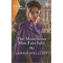 The Mysterious Miss Fairchild by Sarah Mallory, 9781335505484