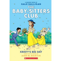 Baby-Sitters Club Graphix #6: Kristy's Big Day by Martin Ann M, 9781338067613