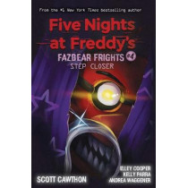 Step Closer (Five Nights at Freddy's: Fazbear Frights #4) by Scott Cawthon, 9781338576054