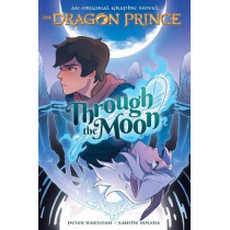 Through the Moon (the Dragon Prince Graphic Novel #1) by Peter Wartman, 9781338608816
