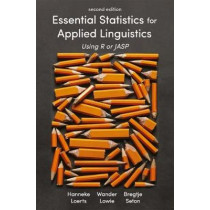 Essential Statistics for Applied Linguistics: Using R or JASP by Hanneke Loerts, 9781352007817