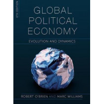 Global Political Economy: Evolution and Dynamics by Robert O'Brien, 9781352009507