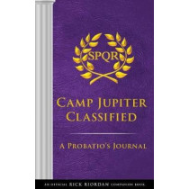 The Trials of Apollo Camp Jupiter Classified (an Official Rick Riordan Companion Book): A Probatio's Journal by Rick Riordan, 9781368024051