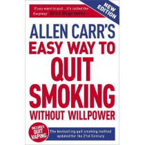 Allen Carr's Easy Way to Quit Smoking Without Willpower - Includes Quit Vaping: The Best-selling Quit Smoking Method Updated for the 2020s by Carr, Allen, 9781398800441