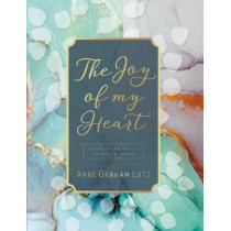 The Joy of My Heart: Meditating Daily on God's Word by Anne Graham Lotz, 9781400218264