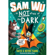 Sam Wu is NOT Afraid of the Dark! by Katie Tsang, 9781405287531