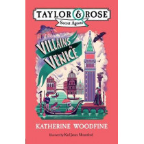 Villains in Venice (Taylor and Rose Secret Agents 3) by Katherine Woodfine, 9781405293266