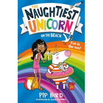 The Naughtiest Unicorn on the Beach by Pip Bird, 9781405297189