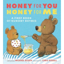 Honey for You, Honey for Me: A First Book of Nursery Rhymes by Michael Rosen, 9781406374636