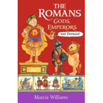 The Romans: Gods, Emperors and Dormice by Marcia Williams, 9781406384048