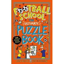 Football School: The Ultimate Puzzle Book: 100 brilliant brain-teasers by Alex Bellos, 9781406386646