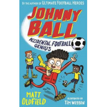 Johnny Ball: Accidental Football Genius by Matt Oldfield, 9781406391268