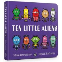 Ten Little Aliens Board Book by Mike Brownlow, 9781408354377