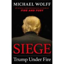 Siege: Trump Under Fire by Michael Wolff, 9781408711651
