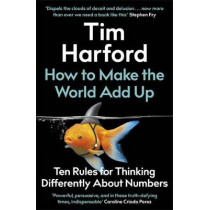 How to Make the World Add Up by Tim Harford, 9781408712245