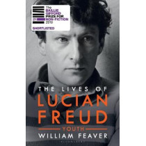 The Lives of Lucian Freud by William Feaver, 9781408850930