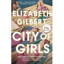 City of Girls by Elizabeth Gilbert, 9781408867068