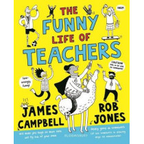 The Funny Life of Teachers by Professor James Campbell, 9781408898246