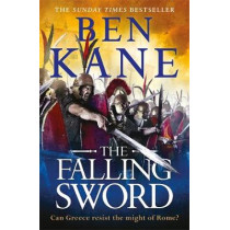 The Falling Sword by Ben Kane, 9781409173441