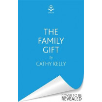 The Family Gift by Cathy Kelly, 9781409179245