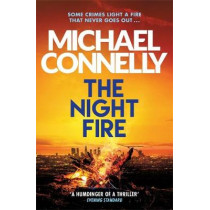 The Night Fire: The Brand New Ballard and Bosch Thriller by Michael Connelly, 9781409186069