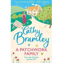 A Patchwork Family: The brand new uplifting and heart-warming novel from the Sunday Times bestseller by Cathy Bramley, 9781409186731