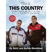 This Is This Country: The official book of the BAFTA award-winning show by Kerry Mucklowe, 9781409191117