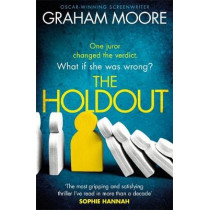The Holdout: One jury member changed the verdict. What if she was wrong? by Graham Moore, 9781409196792