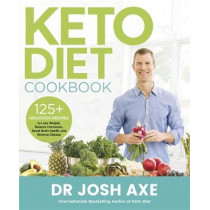 Keto Diet Cookbook by Dr Josh Axe, 9781409196853