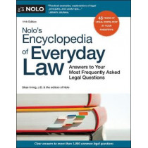 Nolo's Encyclopedia of Everyday Law: Answers to Your Most Frequently Asked Legal Questions by Shae Irving, 9781413327748
