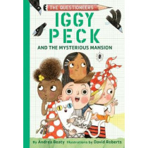 Iggy Peck and the Mysterious Mansion by Andrea Beaty, 9781419736926
