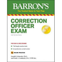 Correction Officer Exam: With 7 Practice Tests by Donald J Schroeder, 9781438012933