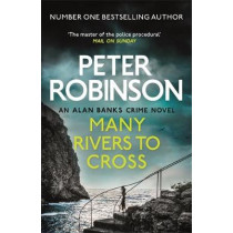 Many Rivers to Cross: DCI Banks 26 by Peter Robinson, 9781444787047
