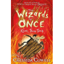 The Wizards of Once: Knock Three Times: Book 3 by Cressida Cowell, 9781444941456