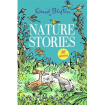 Nature Stories: Contains 30 classic tales by Enid Blyton, 9781444954234