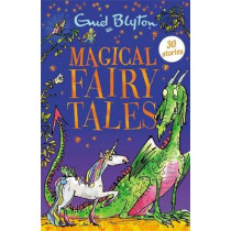 Magical Fairy Tales: Contains 30 classic tales by Enid Blyton, 9781444954265
