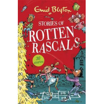 Stories of Rotten Rascals: Contains 30 classic tales by Enid Blyton, 9781444954272