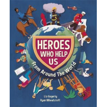 Heroes Who Help Us From Around the World by Liz Gogerly, 9781445165684