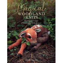Magical Woodland Knits: Knitting patterns for 12 wonderfully lifelike animals by Claire Garland, 9781446308103