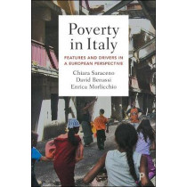 Poverty in Italy: Features and Drivers in a European Perspective by Chiara Saraceno, 9781447352211
