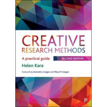 Creative Research Methods: A Practical Guide by Kara, Helen, 9781447356745