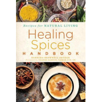 The Healing Spices Book by B. Grogan, 9781454938729