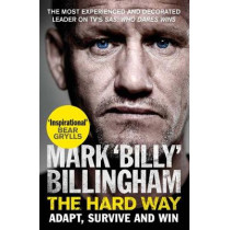 The Hard Way: Adapt, Survive and Win by Mark 'Billy' Billingham, 9781471186769
