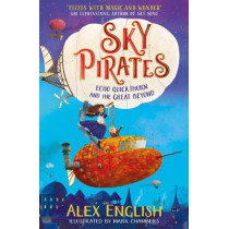 Sky Pirates: Echo Quickthorn and the Great Beyond by Alex English, 9781471190773