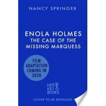 Enola Holmes: The Case of the Missing Marquess by Nancy Springer, 9781471408960