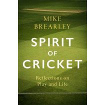 The Spirit of Cricket by Mike Brearley, 9781472133984